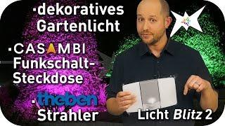 Lichtblitz - dekorative LED Gartenbeleuchtung – Casambi Funksteckdose – Theben Sensorstrahler