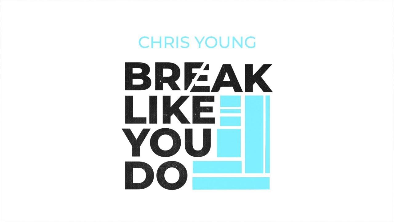 Chris Young - Break Like You Do (Lyric Video)