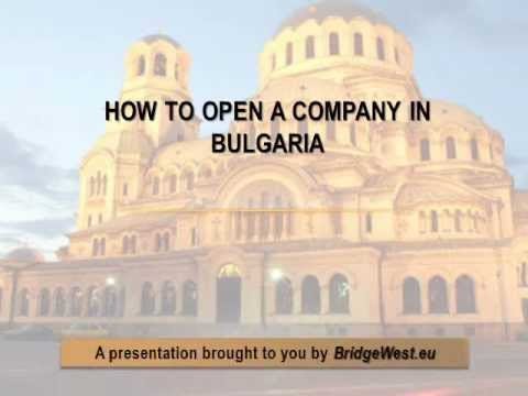 How to Open a Company in Bulgaria - CompanyFormationBulgaria.com BRIDGEWEST