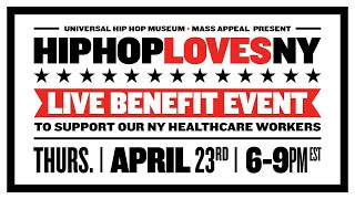 Hip Hop Loves NY   LIVE presented by Universal Hip Hop Museum and Mass Appeal