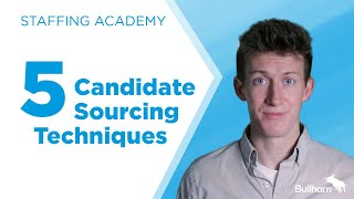 Five Candidate Sourcing Techniques