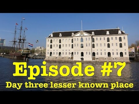 Lesser Known things to see in Amsterdam Episode 7