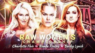WWE 2K19 WrestleMania 35 Ronda Rousey Vs Charlotte Flair Vs Becky Lynch | WWE 2k19 Gameplay 60fps