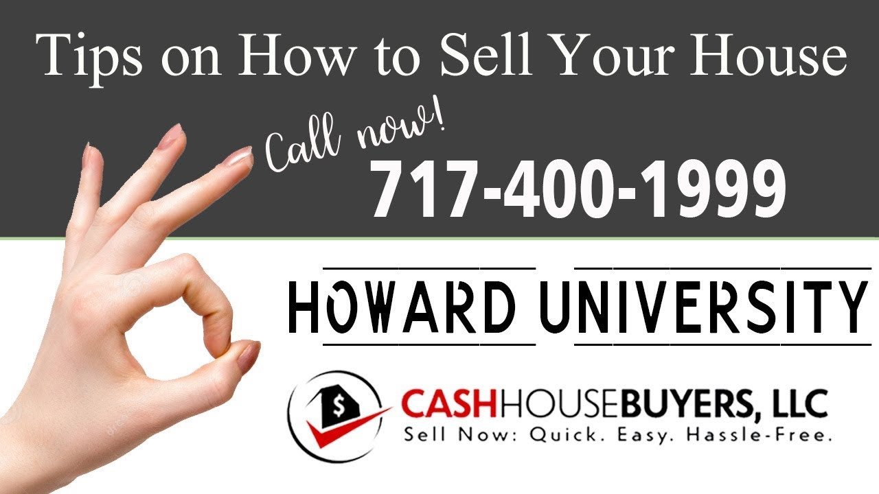 Tips Sell House Fast Howard University Washington DC   Call 7174001999   We Buy Houses