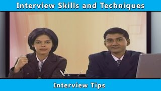 Interview Skills and Techniques