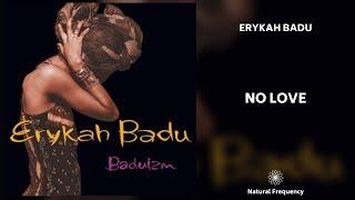 Erykah Badu - No Love (432Hz)