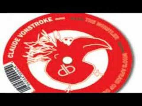 Claude Vonstroke - The Whistler (Vandalism Vocal Remix)