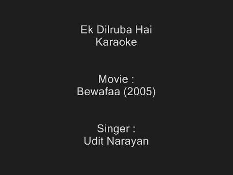 Ek Dilruba Hai - Karaoke - Udit Narayan - Bewafaa (2005)