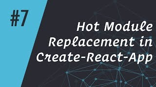 ReactCasts #7 - Hot Module Replacement in Create-React-App (Deprecated)
