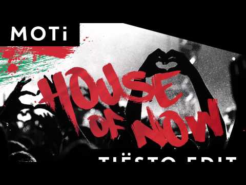 MOTi - House Of Now (Tiësto Edit) [OUT NOW]
