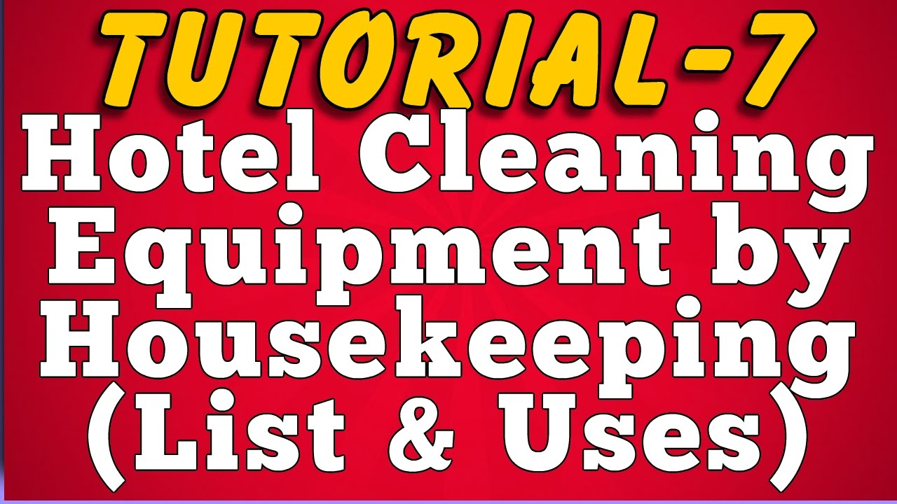 Cleaning equipment used by hotel housekeeping tutorial 7 - What do hotels use to clean bathrooms ...
