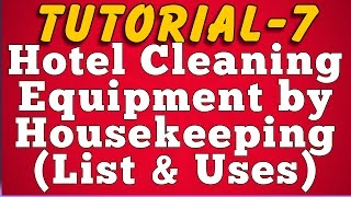 Cleaning Equipment Used by Hotel Housekeeping (Tutorial 7)
