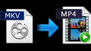 HOW TO  CONVERT MKV FILE INTO MP4 USING ANDROID