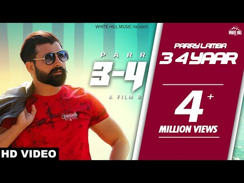 3 - 4 Yaar (Official Video) Parry Lamba | New Song 2018 | White Hill Music