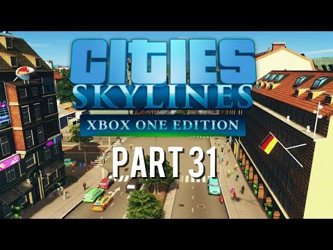 Cities Skylines Xbox One Edition | Part 31 | Orange Square Is a Pretty Busy Town