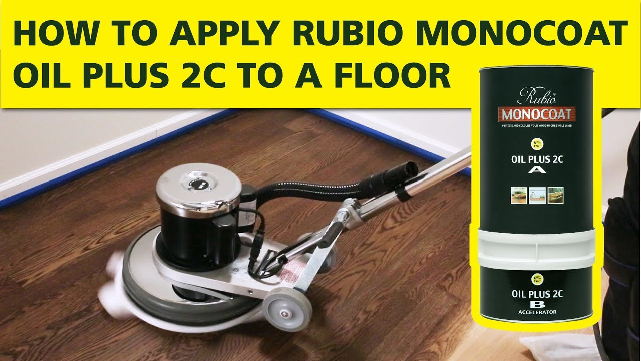 How To Apply Rubio Monocoat Oil Plus 2c To A Floor Youtube