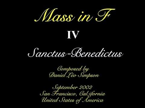 Mass in F Major ~ Sanctus (4/5) ~ by Daniel Léo Simpson