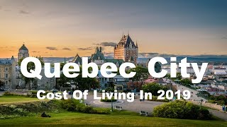 Gambar cover Cost Of Living In Quebec City, Canada In 2019, Rank 165th In The World