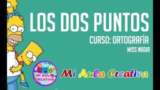 LOS DOS PUNTOS | CLASES DE ORTOGRAFIA | PRIMARIA #MiAulaCreativa
