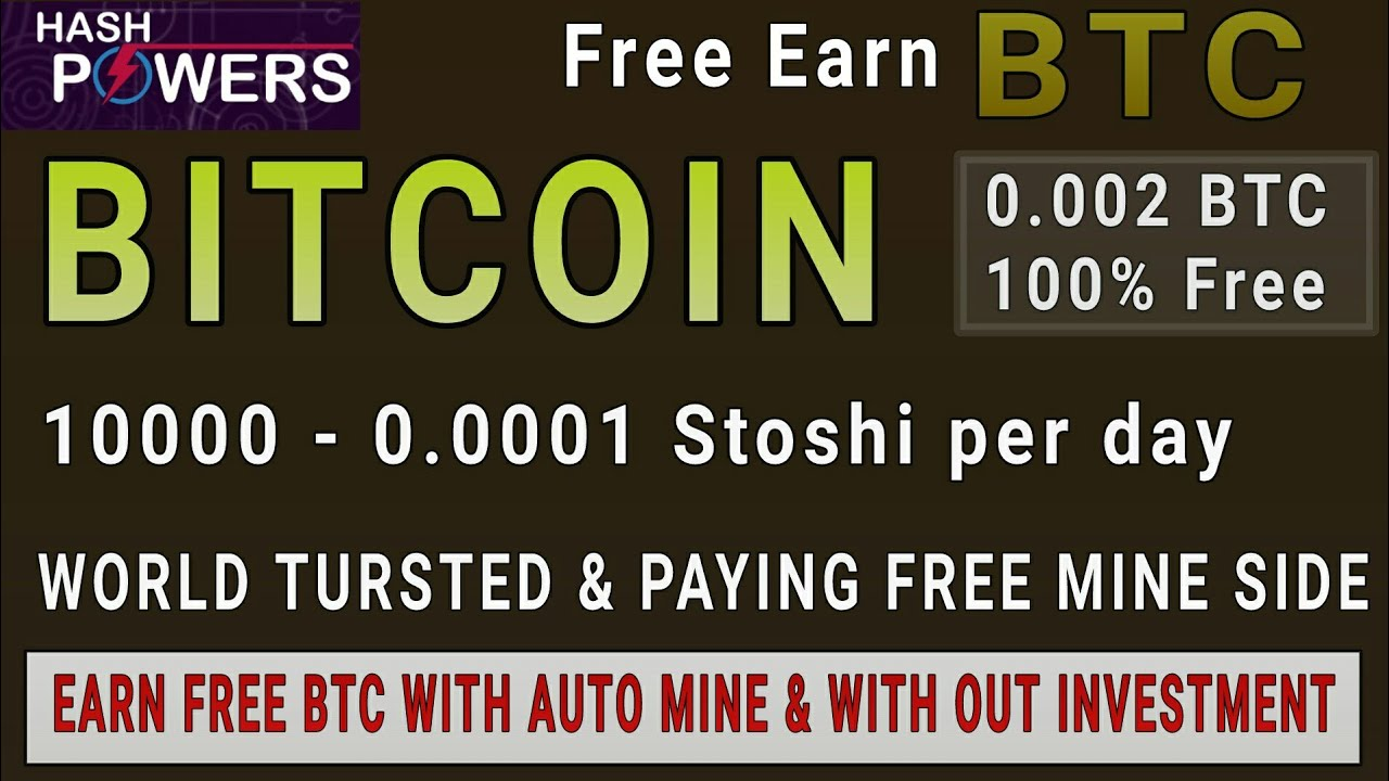 Earn Free Bitcoin Daily 100000 Satoshi - 0 0001 BTC A Day - Quickly Earning  Trick, No investment