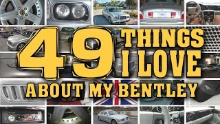 49 Things I Love About My Bentley | Owning A Bentley Arnage - Episode 10