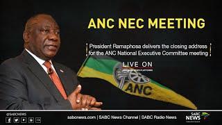 ANC NEC meeting closing address by the ANC President Cyril Ramaphosa