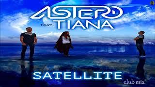 Astero Feat Tiana Satellite Club Mix