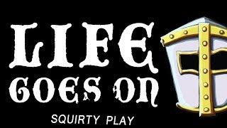 LIFE GOES ON - A Cute Game of Chivalrous Suicide