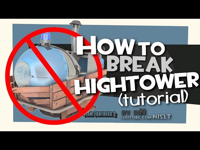 TF2: How to break Hightower (tutorial)