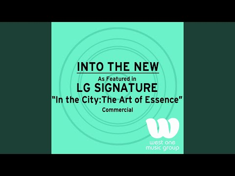Into the New (As Featured in LG SIGNATURE