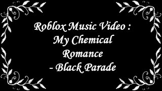 Rblx Ger [Roblox Music Video] My Chemical Romance - Welcome To The Black Parade