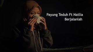 Payung Peduh ft Natlia - berjalanlah (unofficial video lyric)