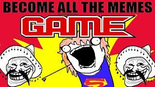 Playing :the game: |Bow down to the memes