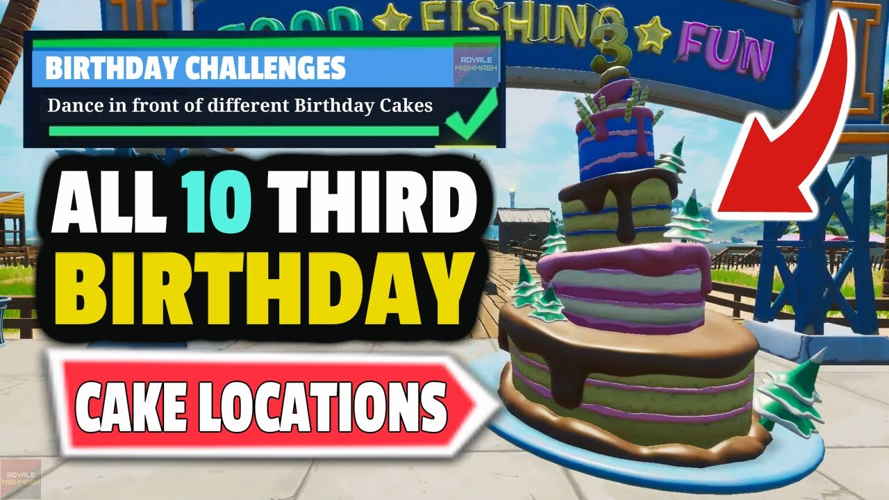 Dance In Front Of 10 Different Birthday Cakes Fortnite All 10 Birthday Cake Locations Fortnite Youtube