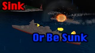 Roblox Warships - Sink or Be Sunk