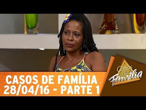 Casos de Família (28/04/16) - Quando a gente ama é claro que a gente surta! - Parte 1