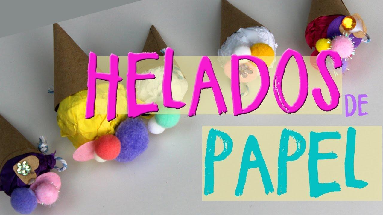 Helados de papel manualidades f ciles con papel de - Youtube manualidades de papel ...
