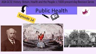 Episode 14 -Public Health//AQA GCSE History: Medicine Revision Series