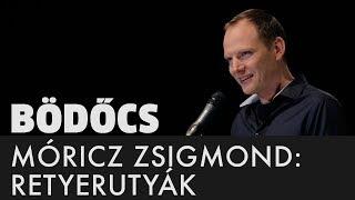 """Bödőcs: Móricz Zsigmond - Retyerutyák (""""Addig se iszik"""" felolvasóest)"""