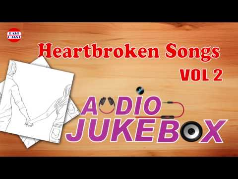 Heart Broken Songs Vol-2 | Malayalam Evergreen | Audio Jukebox