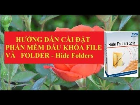 Hướng dẫn cài đặt phần mềm khóa file, ẩn file và folder Hide Folders