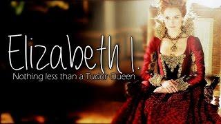 Queen Elizabeth I. aka Elizabeth Tudor   Nothing less than a Tudor Queen [+4x06]