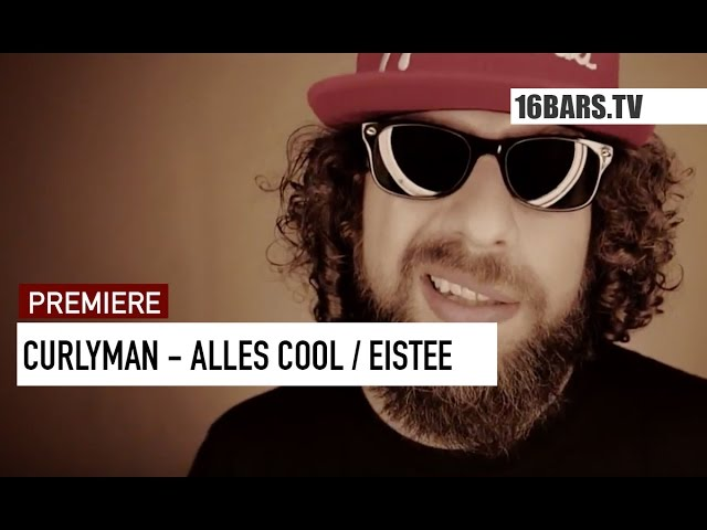 Curly - Alles Cool/Eistee (16BARS.TV PREMIERE)