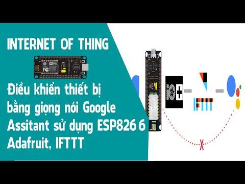 Điều khiển thiết bị bằng giọng nói thông qua Google Assitant sử dụng ESP8266, Adafruit, IFTTT