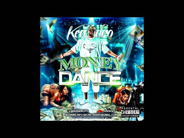 MONEY DANCE-KENDRO(NEW SINGLE)
