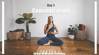 30 DAY MEDITATION  | Day 1 | Meditation for Concentration