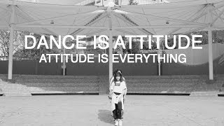 【Dance is Attitude – Attitude is Everything】