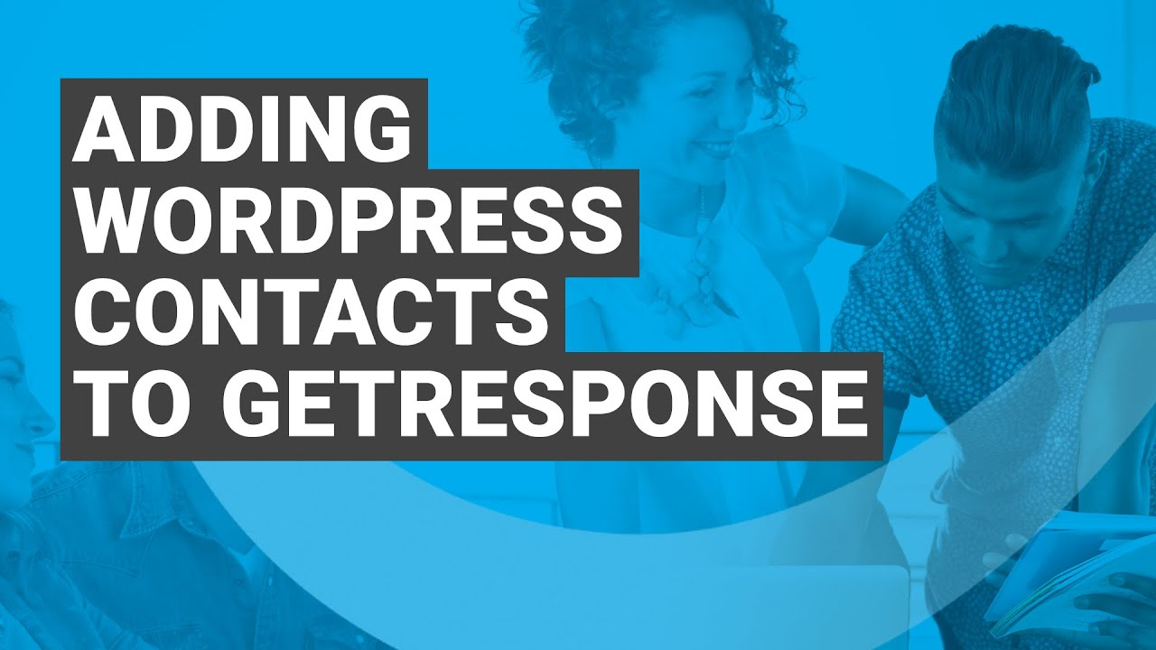 Adding Wordpress Contacts To Getresponse Getresponse Help