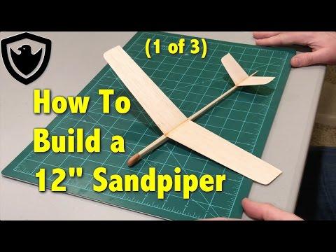 "How to Build a Balsa Glider - 12"" Sandpiper - Part 1"
