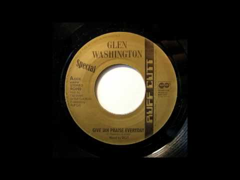 "7"" Glen Washington/Ruff Cut Band/Matic Horns - Give Jah Praise Everday/Maroons Riddim"